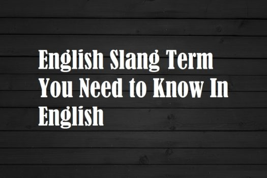 English Slang Term You Need to Know In English